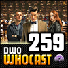 DWO WhoCast - #259 - Doctor Who Podcast