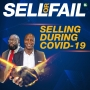 Artwork for Selling During COVID-19 | Sell or Fail Podcast | KUDZUKIAN