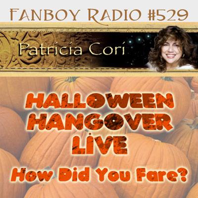 Fanboy Radio #529 - Halloween Hangover w/ Patricia Cori