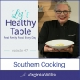 Artwork for 47: Southern Cooking with Chef Virginia Willis