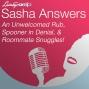 Artwork for Sasha Answers: An Unwelcomed Rub, Spooner in Denial, and Roommate Snuggles!