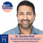 Artwork for Dr. Darshan Shah: Revolutionizing Health Optimization: Helping Society Quit Being Sick