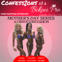 Artwork for MOTHER'S DAY SERIES; A Group Discussion