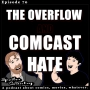Artwork for The Overflow and Comcast Hate