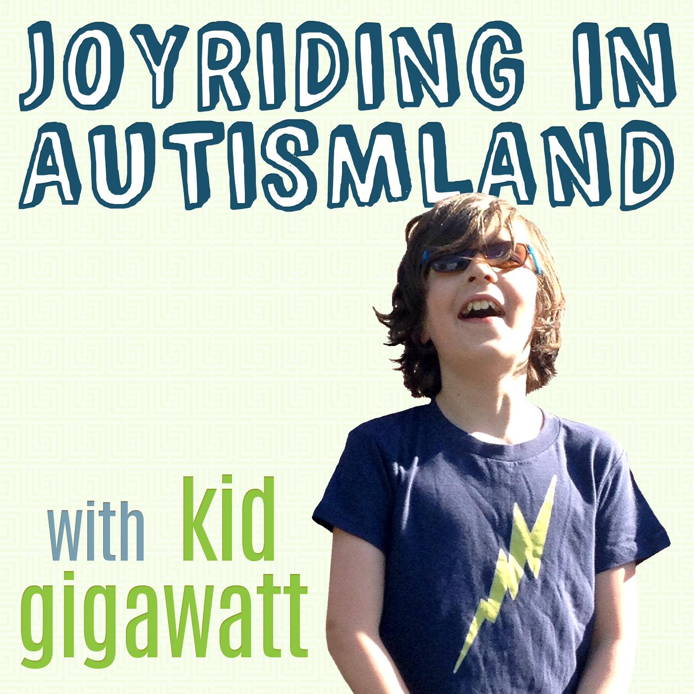 Joyriding In Autismland: Autism Podcast with Kid Gigawatt logo