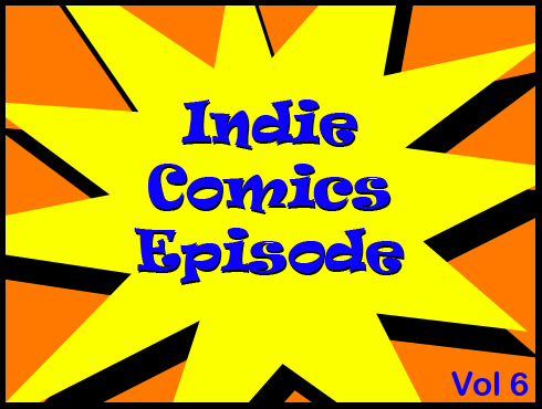 Cammy's Comic Corner - Indie Comics Episode - Vol. 6