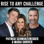 Artwork for Rise to Any Challenge w/ Patrick Schwarzenegger and Maria Shriver