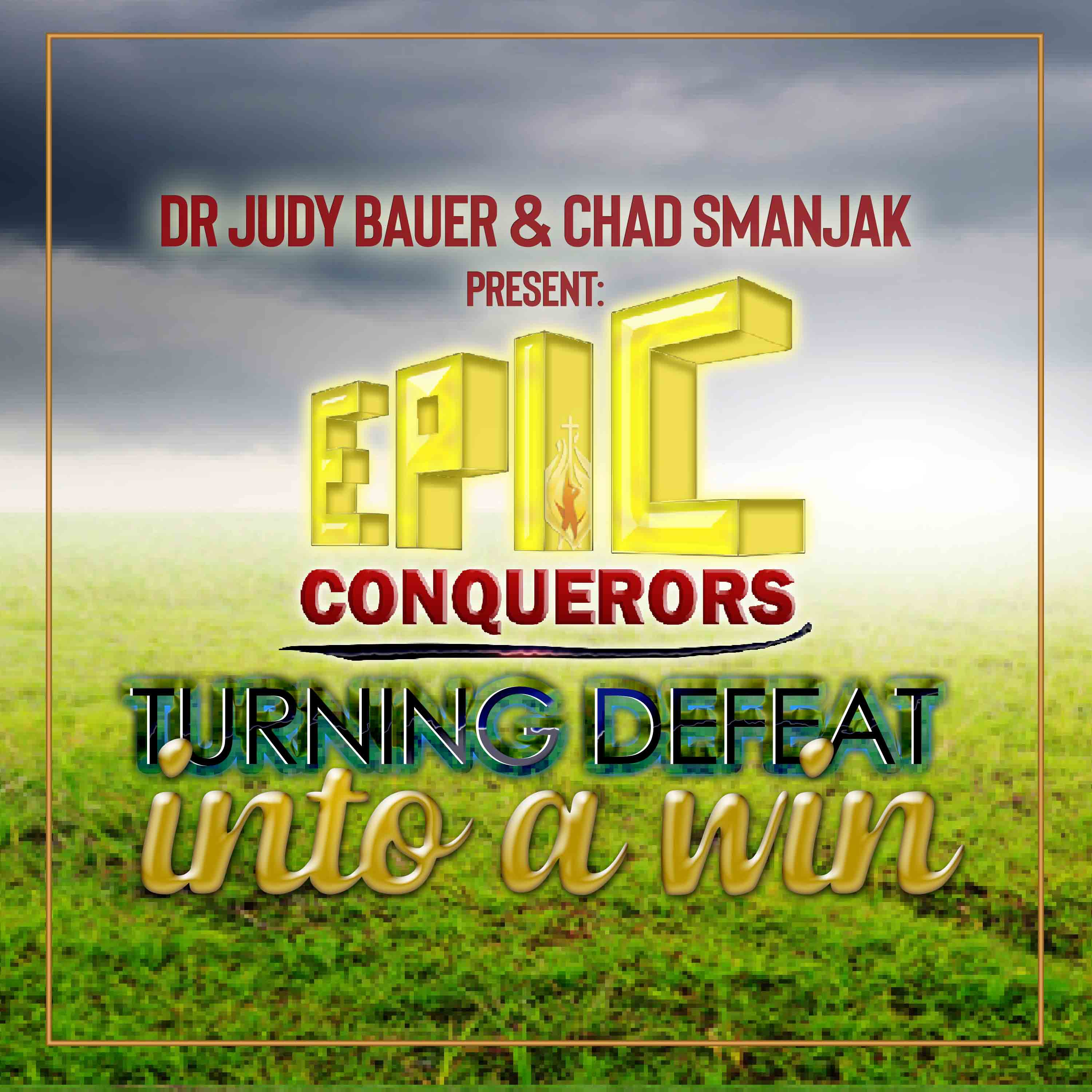 Turn a defeat into a win - Epic conquerors Podcast