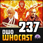 DWO WhoCast - #237 - Doctor Who Podcast