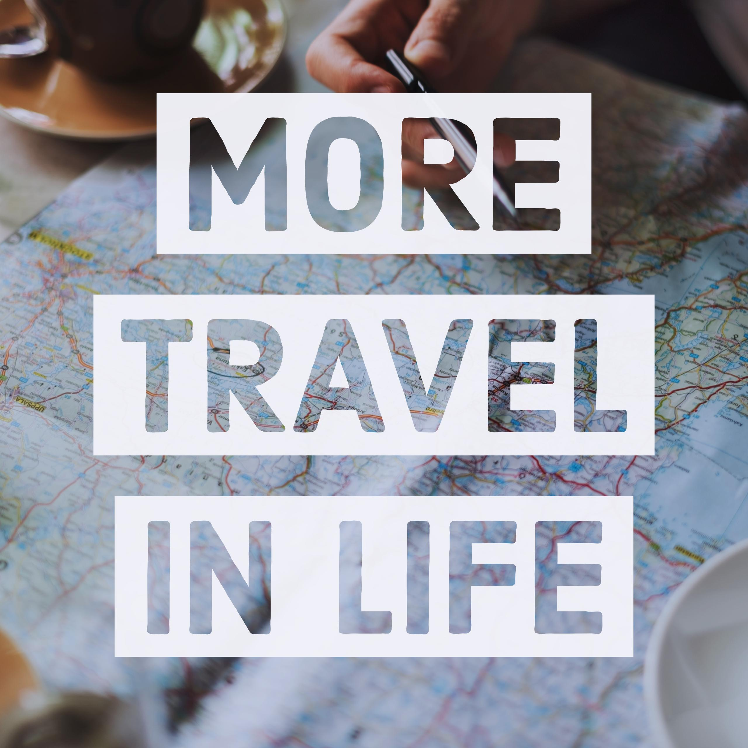 More Travel in Life Podcast show art