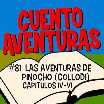 #81 Pinocho IV-VI (Collodi)