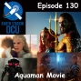 Artwork for The Earth Station DCU Episode 130 – Aquaman Movie