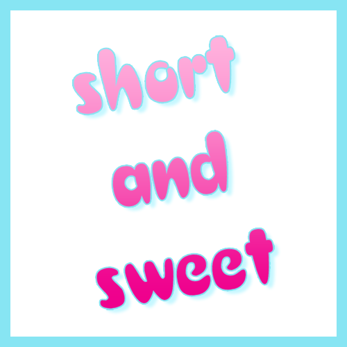 Episode 76 - Short and Sweet