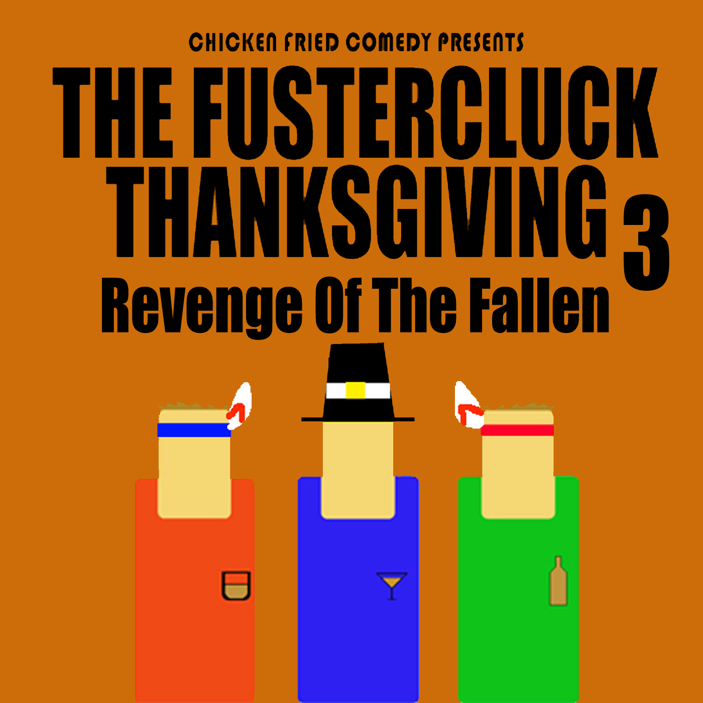 The Fustercluck Ep 167: Thanksgiving 3: Revenge of the Fallen