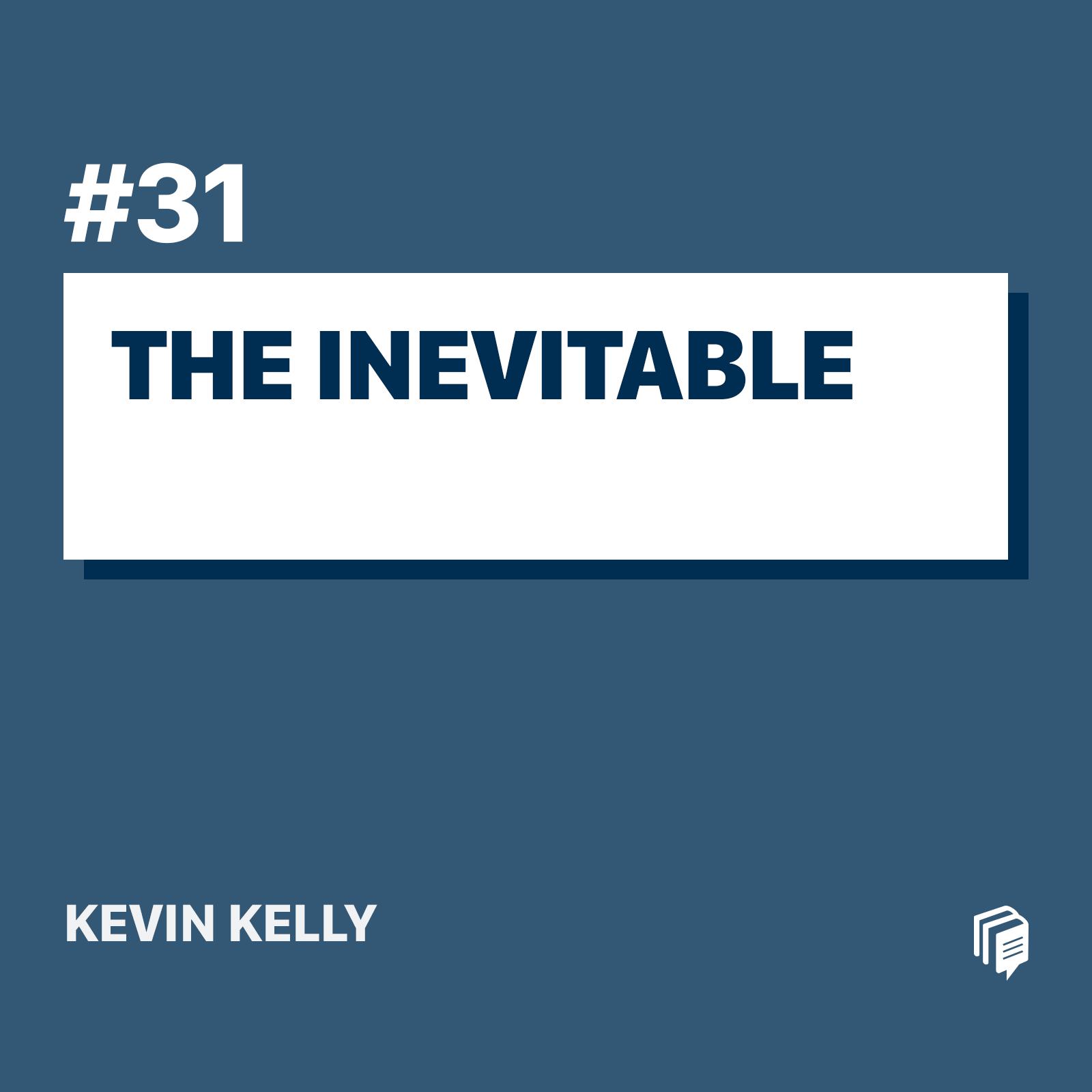 31: The Inevitable (خلاصهی کتاب آیندهی نزدیک)
