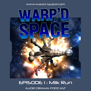 "Warp'd Space, episode 1 - ""Milk Run"""