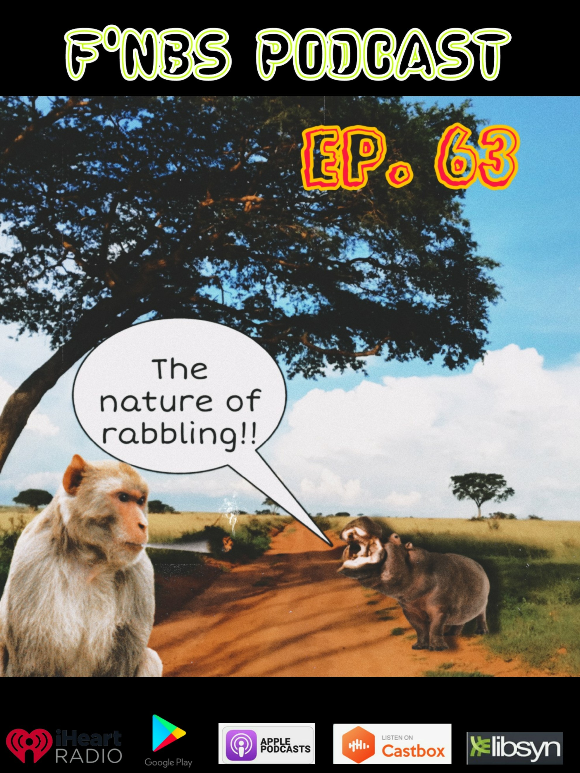 Artwork for F'NBS PODCAST SEASON 4 EP. 63: THE NATURE OF RABBLING!