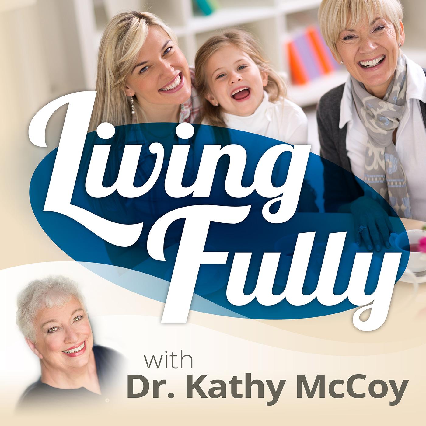 livingfullywithdrkathymccoy's podcast show art
