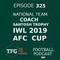 Artwork for TFG Indian Football Ep. 325: National Team Coach, Santosh Trophy, IWL, AFC Cup