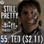 Artwork for Still Pretty #55. Ted (S2.11)