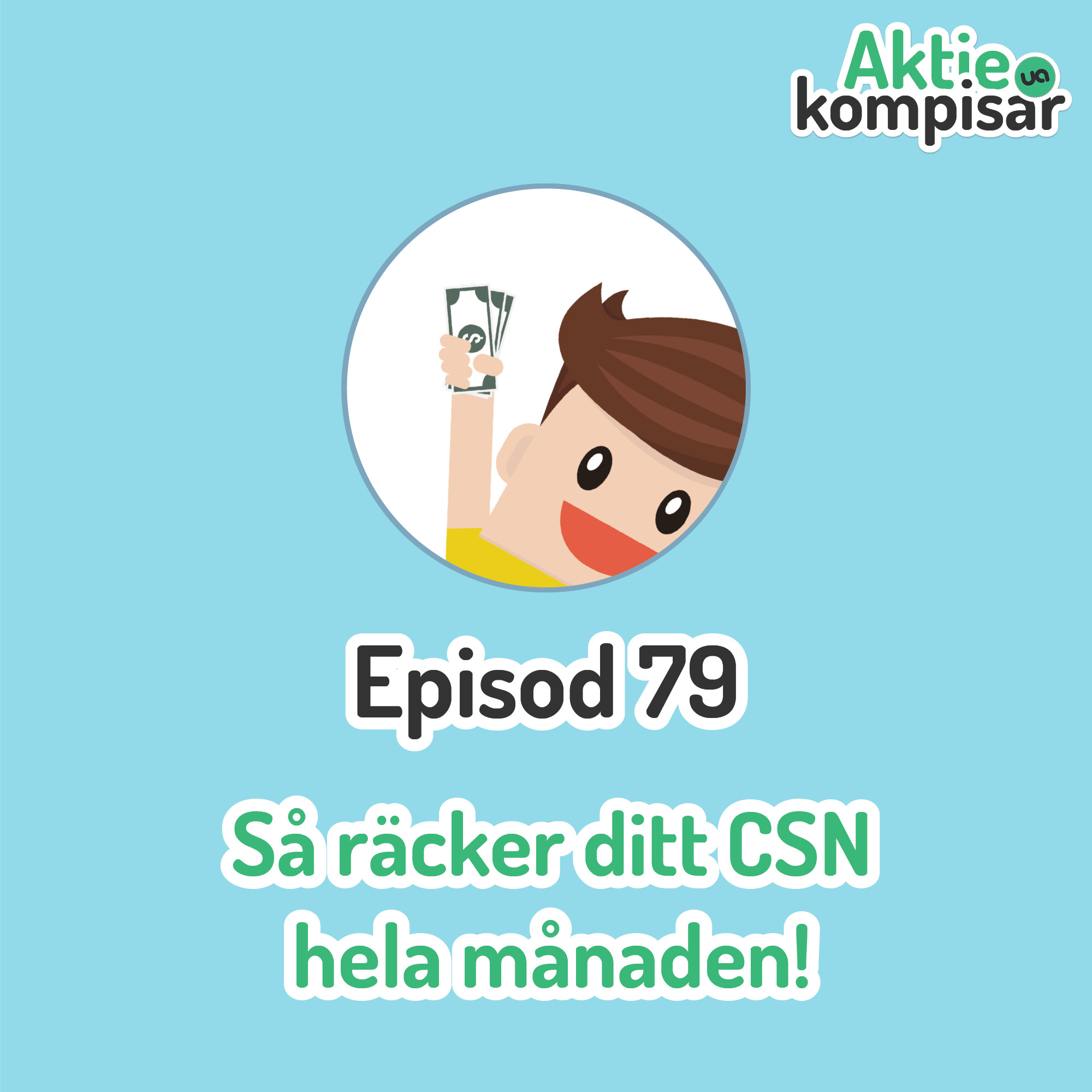 Episod 79 - Så räcker ditt CSN hela månaden!