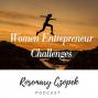 Artwork for Ep 07: Women Entrepreneur Challenges