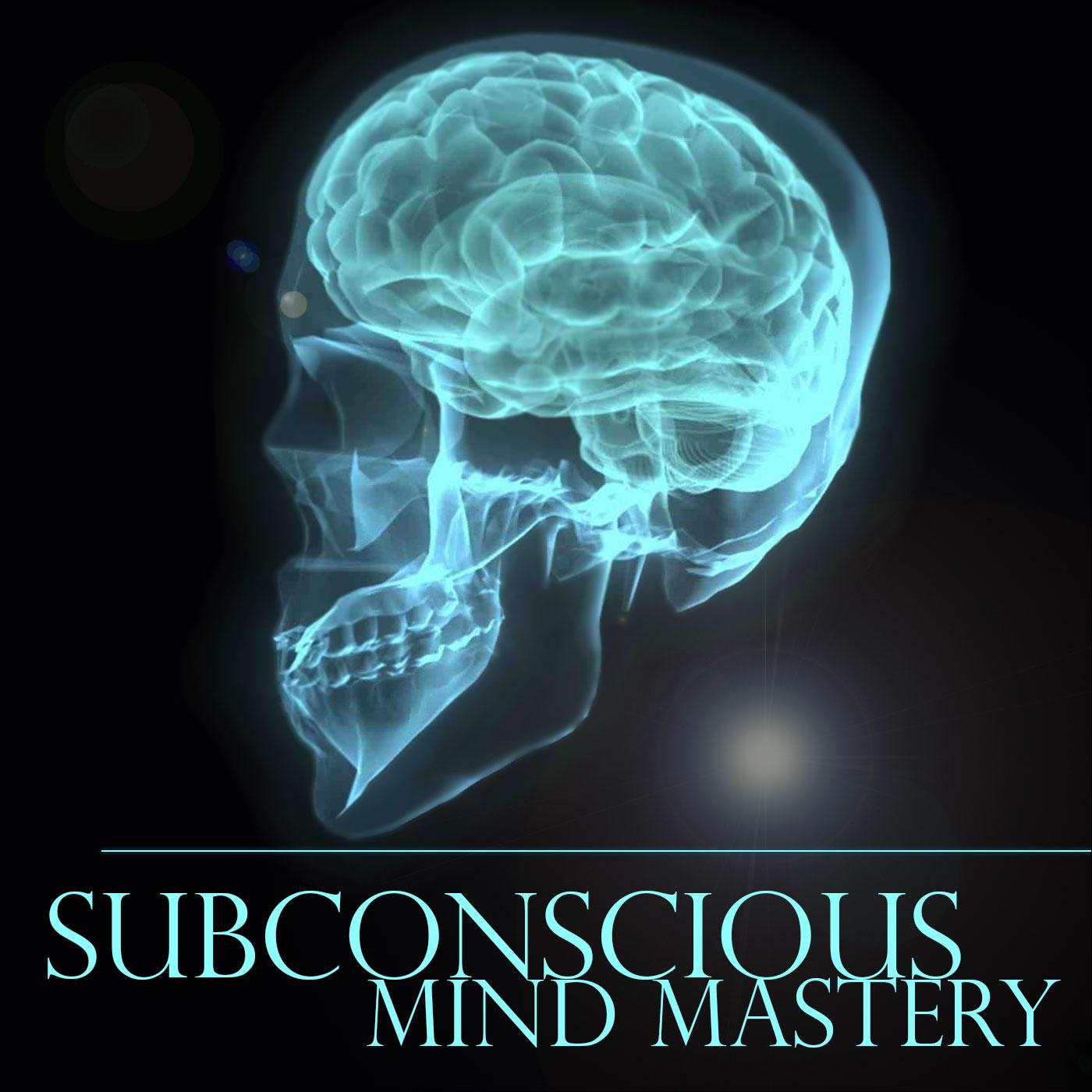 Subconscious Mind Mastery Podcast