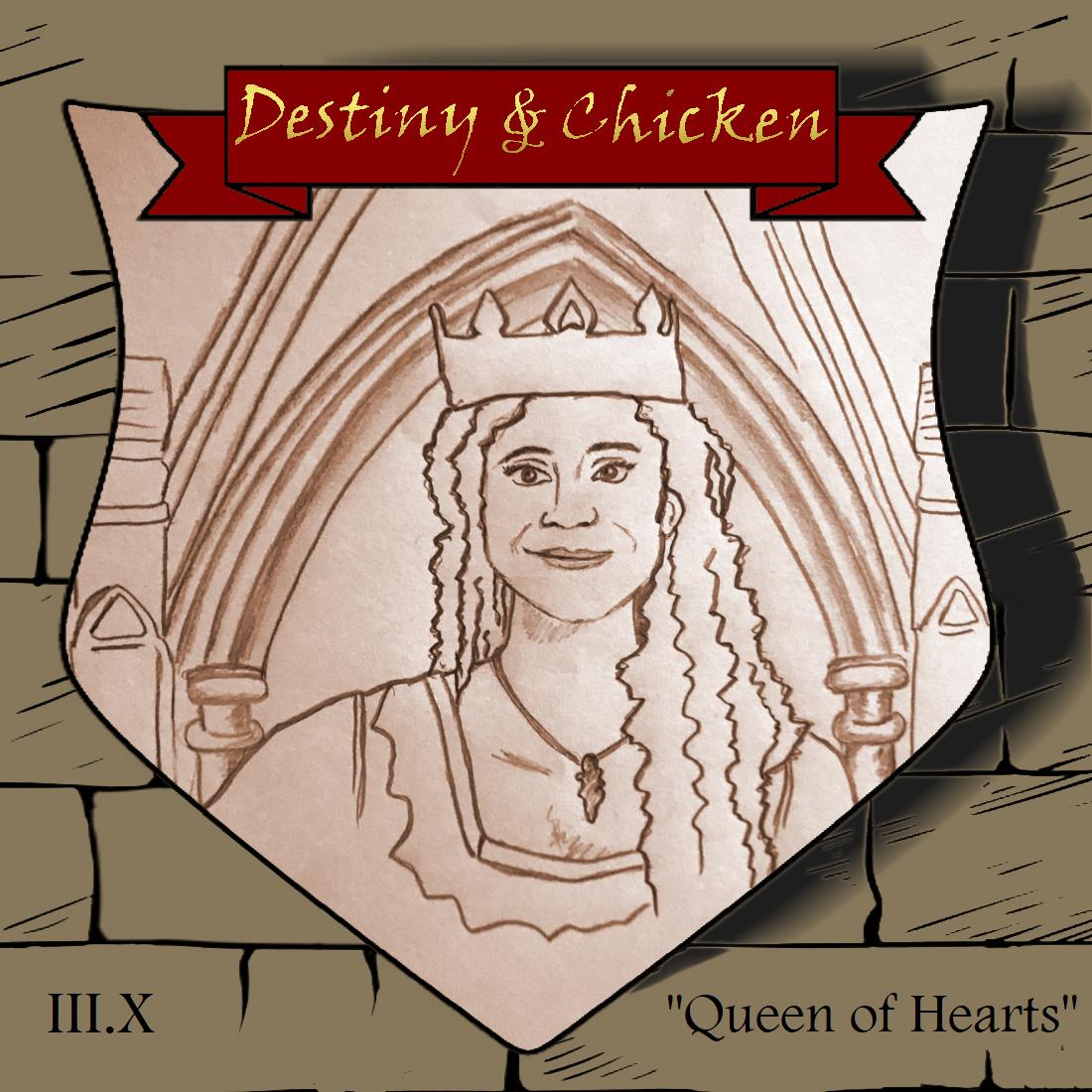 Episode III.X - Queen of Hearts