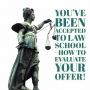 Artwork for You've Been Accepted To Law School - How To Evaluate Your Offer!