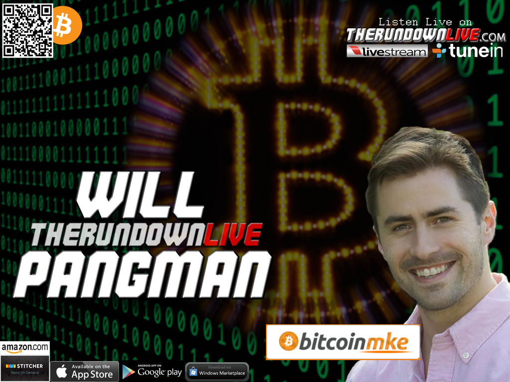The Rundown Live #230 Will Pangman (Bitcoin, Tools, Innovation, Biometrics)