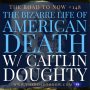 Artwork for # 148 The Bizarre Life of American Death w/ Caitlin Doughty