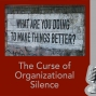 Artwork for Curse of Organizational Silence