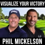Artwork for Visualize Your Victory W/ Phil Mickelson