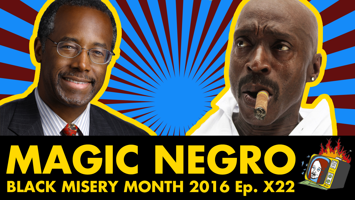 MAGIC NEGRO: Black Misery Month 2016 w/ Christiana Jackson - Ep. X22 (BEN CARSON, REPUBLICAN DEBATE, RAP, PRANK CALLS)