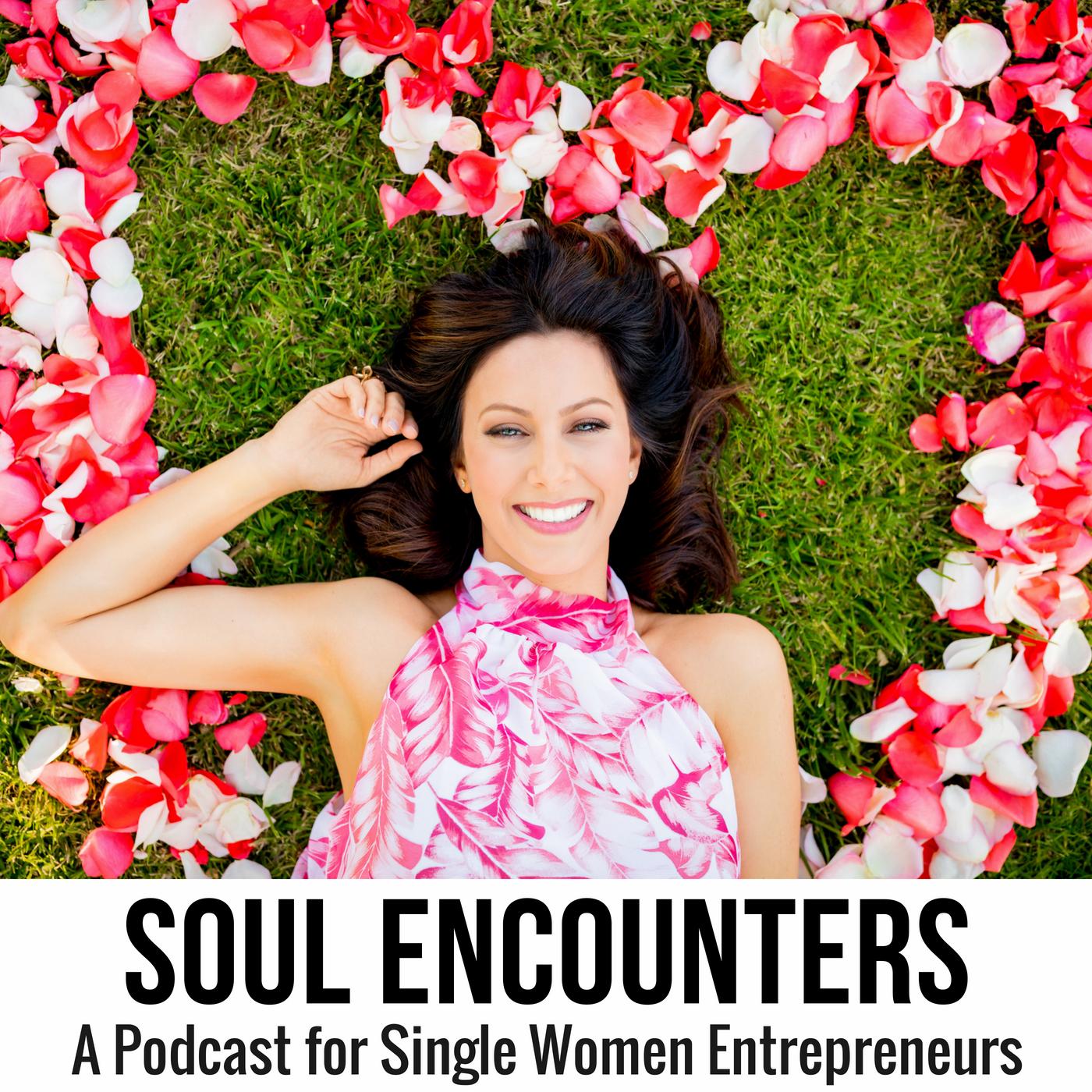 Soul Encounters - A Podcast for Single Women Entrepreneurs show art