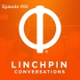Artwork for Linchpin Conversations #50