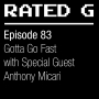 Artwork for Episode 83 -  Gotta Go Fast with Special Guest Anthony Micari