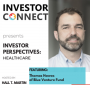 Artwork for Investor Perspectives on Healthcare:  Thomas Hawes of Blue Venture Fund