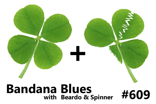Bandana Blues#609 Lucky, Lucky You!!!