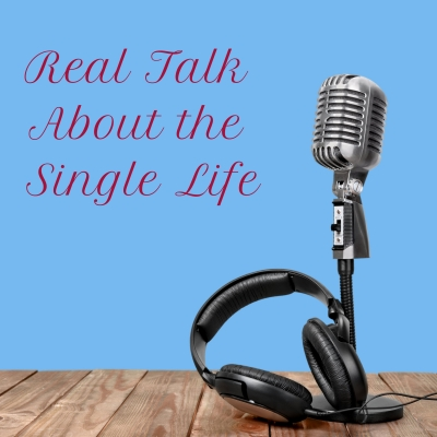 Real Talk About the Single Life Podcast by Jenny Emerson show image