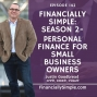 Artwork for Financially Simple: Season 2 - Personal Finance for Small Business Owners