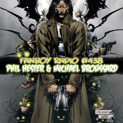 Fanboy Radio #438 - Phil Hester & Michael Broussard