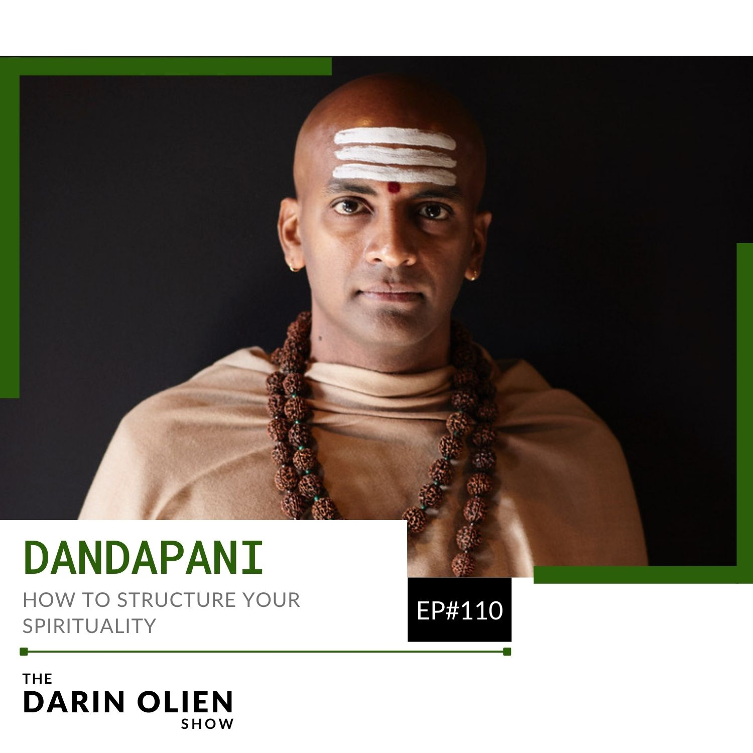 #110 How to Structure Your Spirituality   Dandapani
