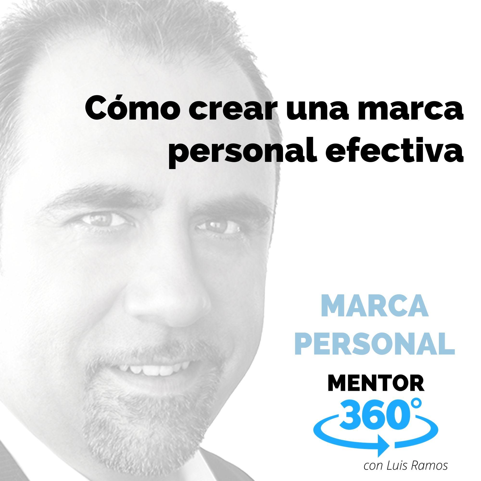 Cómo crear una marca personal efectiva, con Luis Ramos - MARCA PERSONAL