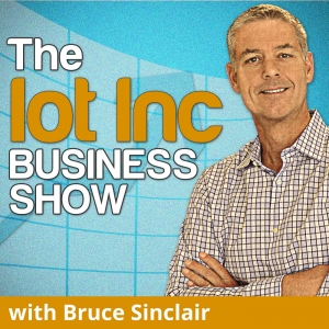 The Internet of Things (IoT) Show with Bruce Sinclair
