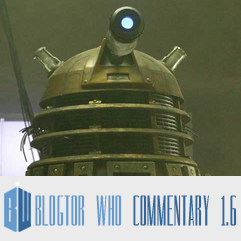Doctor Who 1.6 - Blogtor Who Commentary