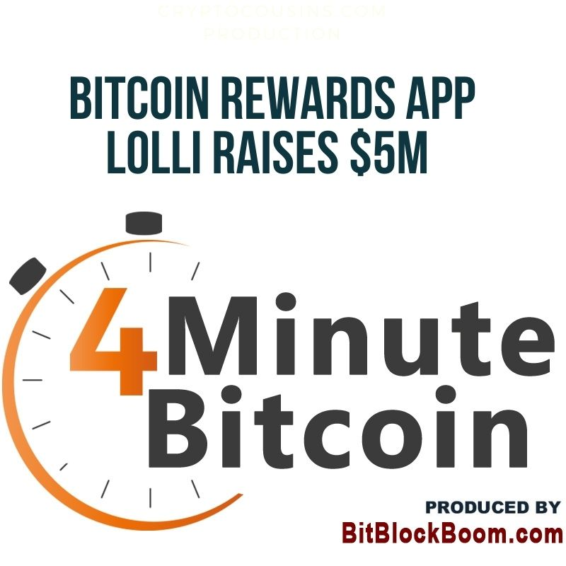 👉Bitcoin Rewards App Lolli Raises $5M