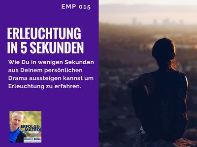 EMP 015 - Erleuchtung in 5 Sekunden