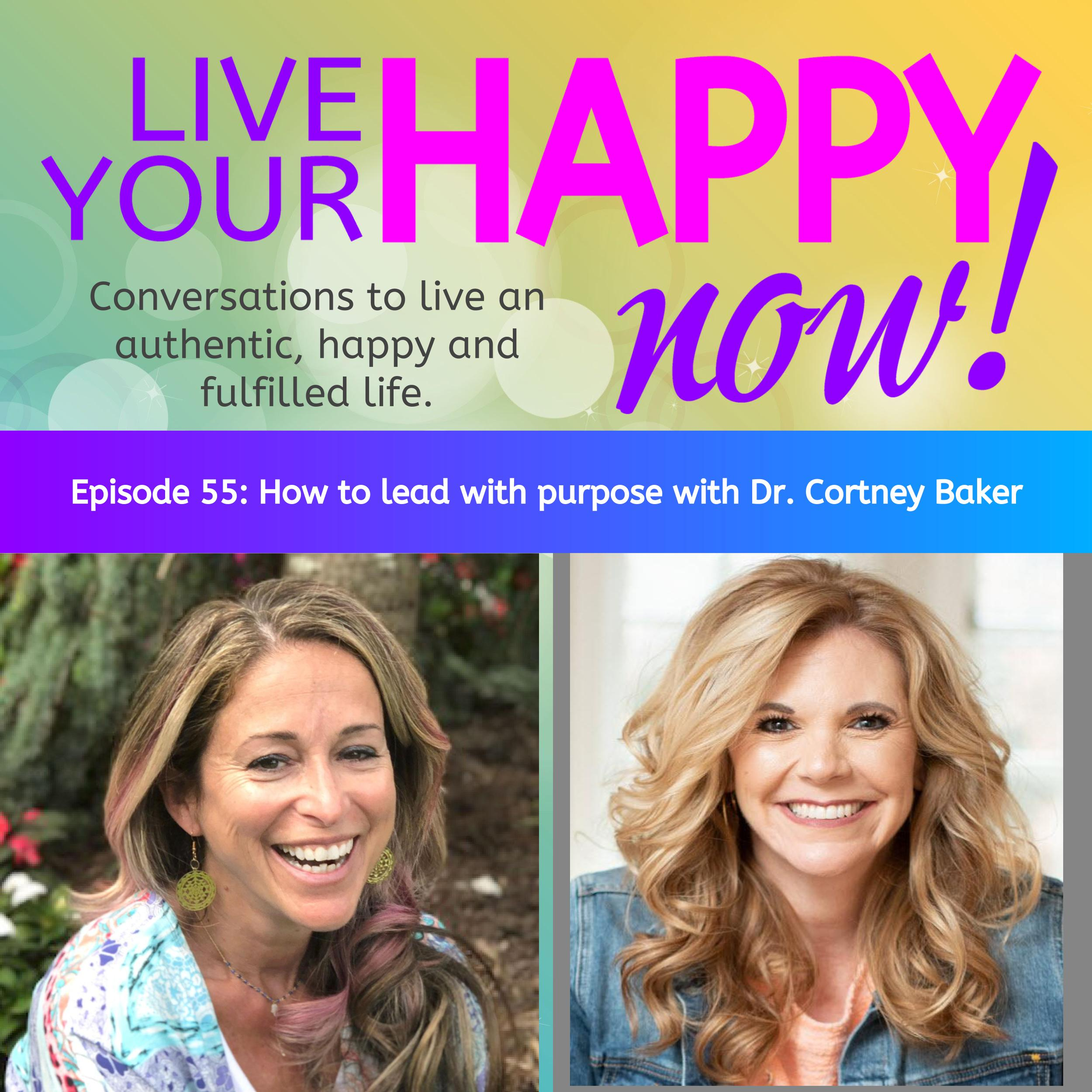 Artwork for Episode 55: How to lead with purpose with Dr. Cortney Baker