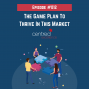 Artwork for Episode 012: The Game Plan To Thrive In This Market